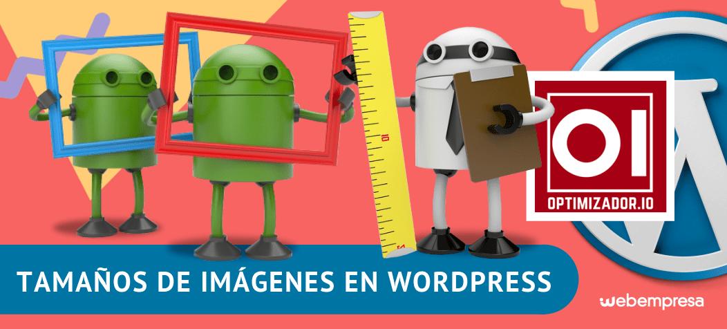 Tamaños de imágenes en WordPress ¡configúralos correctamente!